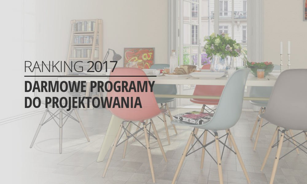 Darmowy Program Do Projektowania Wnętrz Ranking 2017 Ih